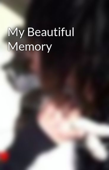 My Beautiful Memory by Arviii