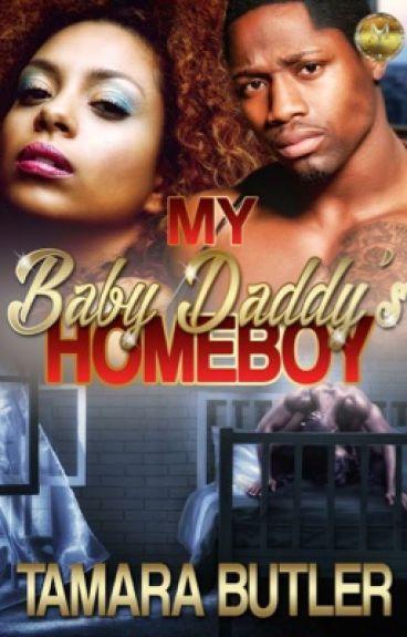 My baby daddy's homeboy