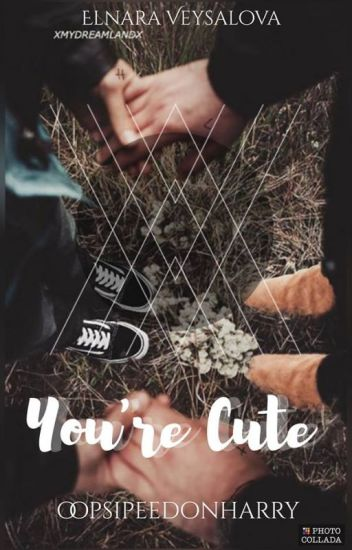 You're Cute •larry•