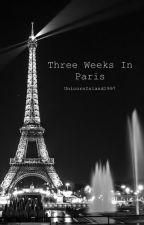 3 Weeks In Paris by UnicornIsland1997