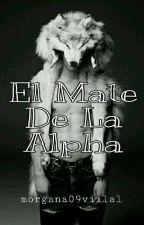 El Mate De La Alpha by morgana09villal