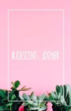 iridescent; joshler by intrxspective
