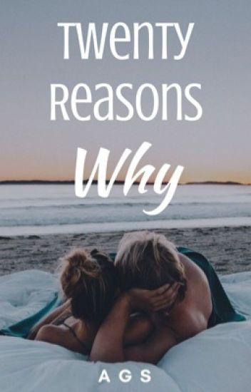 Twenty Reasons Why