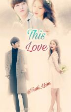 This Love by Tiwii_Lkim
