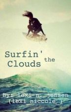Surfin' the Clouds by lexi_niccole_