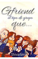 Gfriend es el tipo de grupo que.. by Shivadavia