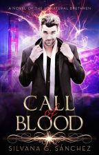 CALL OF BLOOD   The Unnatural Brethren   Book 2 by silvana_md