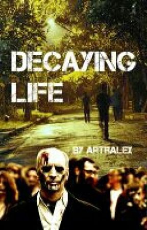 Decaying Life by Artralex