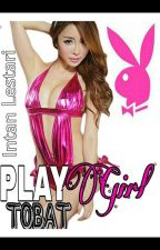 PLAYGIRL TOBAT by Intan_Lestari