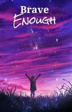 Brave Enough (Pearlmethyst) by ChocolatePi4me