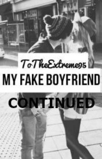 My Fake Boyfriend: CONTINUED (part ll)
