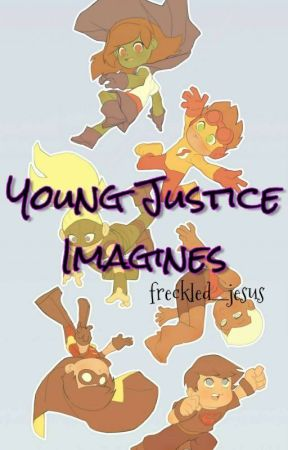 Young Justice One Shots (Complete) (Under Major Editing) by freckled__jesus