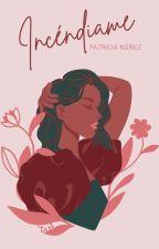 Incéndiame by Bandidadicta