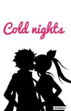 Cold nights (Nalu fan-fic) by MamaNalu