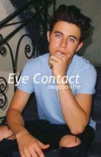Eye Contact  by magcon-life