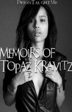 Memoirs of Topaz Kravitz by __mackaveli