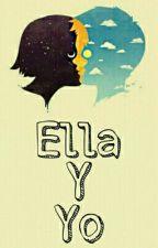 Ella y Yo (ESCRIBIENDO) (volví) Oct by augustoledesma97