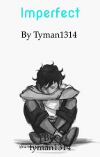 Imperfect by tyman1314