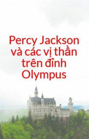 Đọc Truyện Percy Jackson và các vị thần trên đỉnh Olympus - PHẦN 6: HỒ SƠ Á  THẦN - Minh Thai - Wattpad - Wattpad