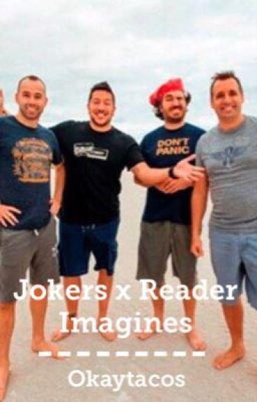 Jokers x Reader imagines