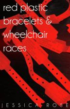 Red Plastic Bracelets and Wheelchair Races by InimitableAnOriginal