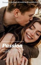 Passion[✔] by -sexykitty-