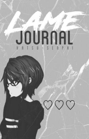Lame Journal by hatsu-senpai