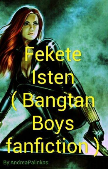 Fekete Isten ( Bangtan Boys fanfiction )