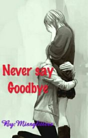 Never Say Goodbye by Missglitters