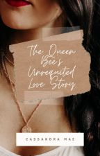 The Queen Bee's Unrequited Love Story |✓ by clumatic