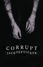 corrupt • jacksepticeye by Probably_Badgers