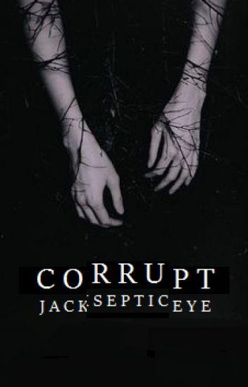 corrupt • jacksepticeye