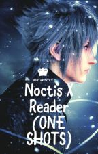 (REQUEST CLOSED) Noctis X Reader {One Shots} by DarkerLeopard46