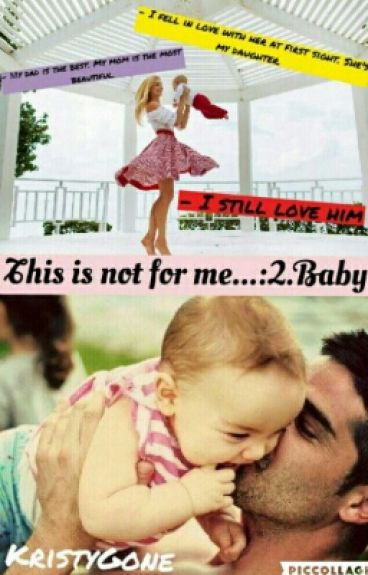 This is not for me...:2.Baby.