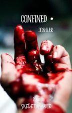 {ON HOLD} Confined ➳ Joshler {AU} by Skeleton-Urie