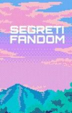 Official Segreti Fandom by rapgodsalmo
