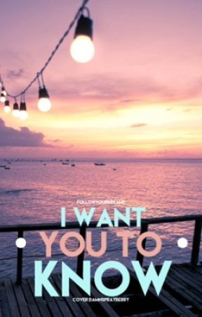 I Want You To Know - The Knowing Series - Book 1 by Love-N-Live