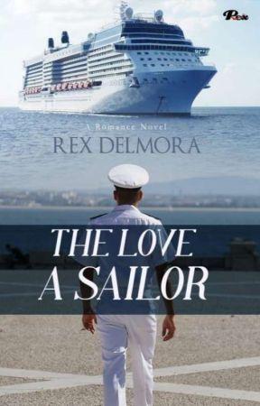 THE LOVE OF A SAILOR (Dalam Proses Terbit) by Rex_delmora