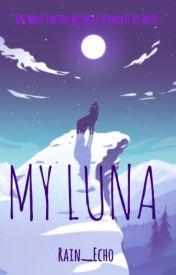 My Luna by Rain_Echo