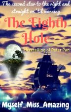 The Eighth Hole : A Retelling Of Peter Pan  by Myself_Miss_Amazing