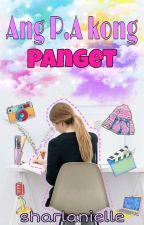 Ang P.A kong.. PANGET?? by sharlanielle
