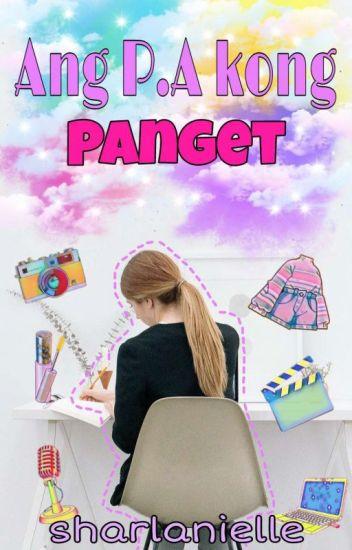 Ang P.A kong PANGET?? [COMPLETED] ●Editing●