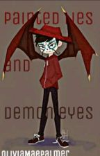 Painted Lies and Demon Eyes (SVTFOE Fan Fic) by OliviaMaePalmer