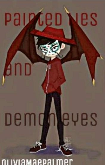 Painted Lies and Demon Eyes (SVTFOE Fan Fic)