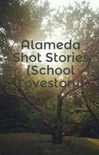 Alameda Shot Stories (School Lovestory) by muttLuna