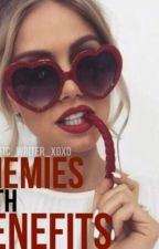 Enemies with benefits | completed by dmfanfic_writer_xoxo