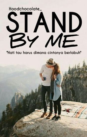 STAND BY ME (COMPLETED)