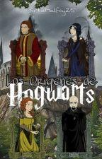 Los Orígenes de Hogwarts by SrtaMalfoy25