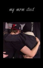 my mom died || muke (+) by RookieQuenn