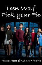 Teen Wolf - Pick Your Fic by showandwrite